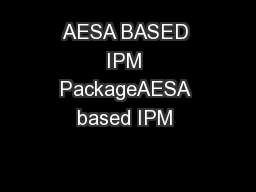 AESA BASED IPM PackageAESA based IPM  PowerPoint PPT Presentation