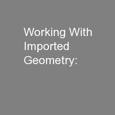 Working With Imported Geometry: PowerPoint PPT Presentation