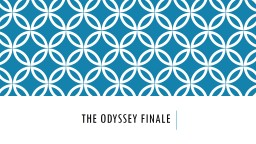 The odyssey finale PowerPoint PPT Presentation