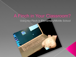 A Finch in Your Classroom?