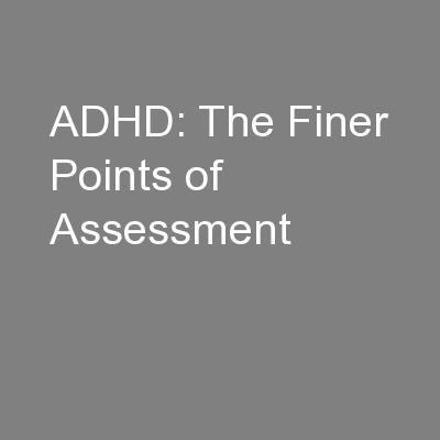 ADHD: The Finer Points of Assessment