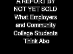 A REPORT BY NOT YET SOLD What Employers and Community College Students Think Abo PDF document - DocSlides