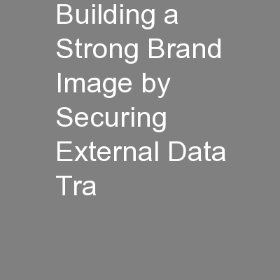 Building a Strong Brand Image by Securing External Data Tra