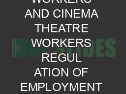 THE CINE WORKERS AND CINEMA THEATRE WORKERS REGUL ATION OF EMPLOYMENT ACT  ACT NO
