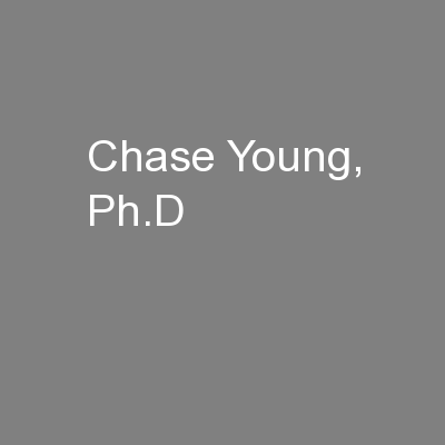 Chase Young, Ph.D