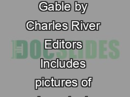 American Legends The Life of Clark Gable by Charles River Editors Includes pictures of important people places and events