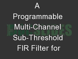 A  Programmable Multi-Channel Sub-Threshold FIR Filter for