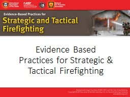 Evidence Based Practices for Strategic & Tactical Firef