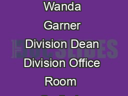COMPUTER AND INFORMATION SYSTEMS Natural and Applied Sciences Division Wanda Garner Division Dean Division Office Room  Gerlinde Brady Program Chair   Aptos Counselor   for appointment Watsonville Co