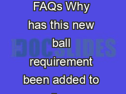 NOCSAE Ball Standard FAQs Why has this new ball requirement been added to the r