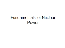 Fundamentals of Nuclear Power PowerPoint PPT Presentation