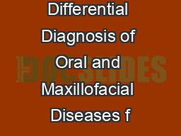 Differential Diagnosis of Oral and Maxillofacial Diseases f