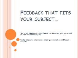 Feedback that fits your subject… PowerPoint PPT Presentation