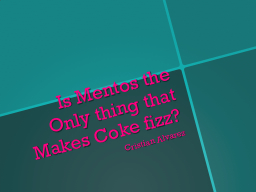 Is Mentos the Only thing that Makes Coke fizz?
