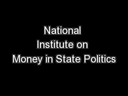 National Institute on Money in State Politics PowerPoint PPT Presentation