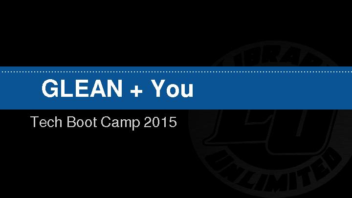 GLEAN + YouTech Boot Camp 2015