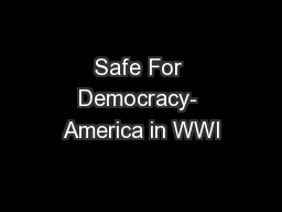 Safe For Democracy- America in WWI