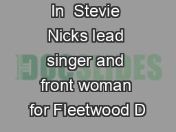 In  Stevie Nicks lead singer and front woman for Fleetwood D