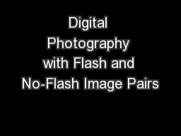 Digital Photography with Flash and No-Flash Image Pairs PowerPoint PPT Presentation