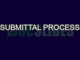 SUBMITTAL PROCESS PowerPoint PPT Presentation