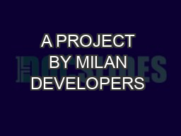 A PROJECT BY MILAN DEVELOPERS & BUILDERS PVT. LTD.