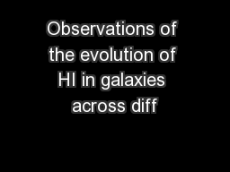 Observations of the evolution of HI in galaxies across diff