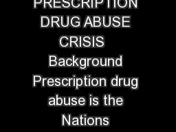 EPIDEMIC RESPONDING TO AMERICAS PRESCRIPTION DRUG ABUSE CRISIS   Background Prescription drug abuse is the Nations fastestgrowing drug problem