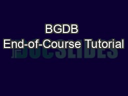 BGDB End-of-Course Tutorial