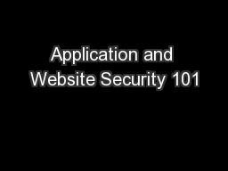 Application and Website Security 101 PowerPoint PPT Presentation