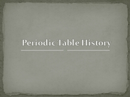 Periodic Table History PowerPoint PPT Presentation