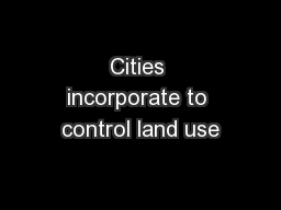 Cities incorporate to control land use