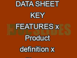AGILE PRODUCT COLL ABORATION KEY FEATURES AND BENEFITS ORACLE DATA SHEET KEY FEATURES x Product definition x Change collaboration x Manufacturer management x Distributed manufacturing KEY BENEFITS x