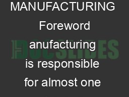 OUTLOOK  Leveraging Opportunities Embracing Growth CANADIAN MANUFACTURING  Foreword anufacturing is responsible for almost one third of Canadas exports contributing signicantly to the countrys overal