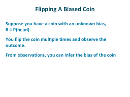 Flipping A Biased Coin