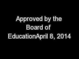 Approved by the Board of EducationApril 8, 2014