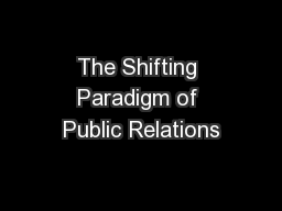 The Shifting Paradigm of Public Relations PowerPoint PPT Presentation