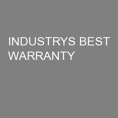 INDUSTRYS BEST WARRANTY