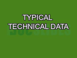 TYPICAL TECHNICAL DATA