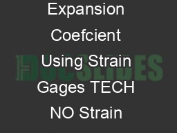 Tech Note TN MICROMEASURE NT Measurement of Thermal Expansion Coefcient Using Strain Gages TECH NO Strain Gages and Instruments For technical support contact micromeasurementsvishaypg