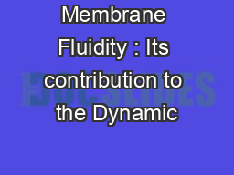 Membrane Fluidity : Its contribution to the Dynamic