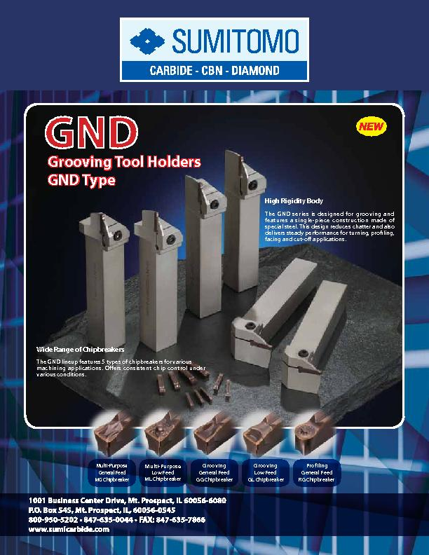 High Rigidity BodyThe GND series is designed for grooving and features