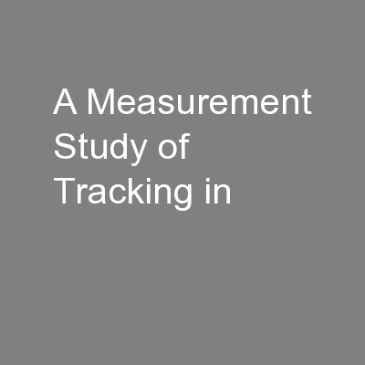 A Measurement Study of Tracking in