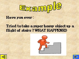 Have you ever :
