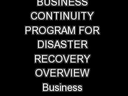 Global Business Co ntinuity Planning THE GOLDMAN SACHS BUSINESS CONTINUITY PROGRAM FOR DISASTER RECOVERY OVERVIEW Business continuity for disaster recovery is a high priority for Goldman Sachs its su