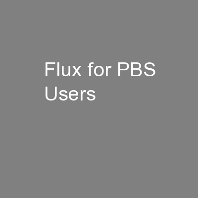 Flux for PBS Users