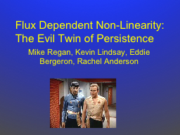 Flux Dependent Non-Linearity: