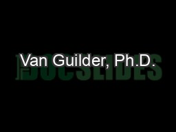 Van Guilder, Ph.D.