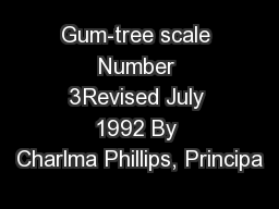 Gum-tree scale Number 3Revised July 1992 By Charlma Phillips, Principa