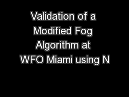 Validation of a Modified Fog Algorithm at WFO Miami using N PowerPoint PPT Presentation