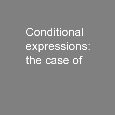Conditional expressions: the case of